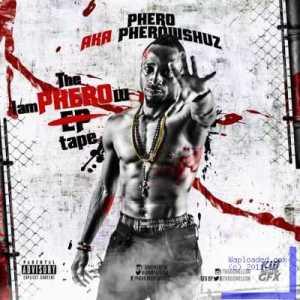 Pherowshuz - The I Am Pherow Tape